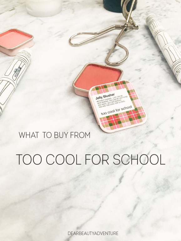 too cool for school cosmetics review